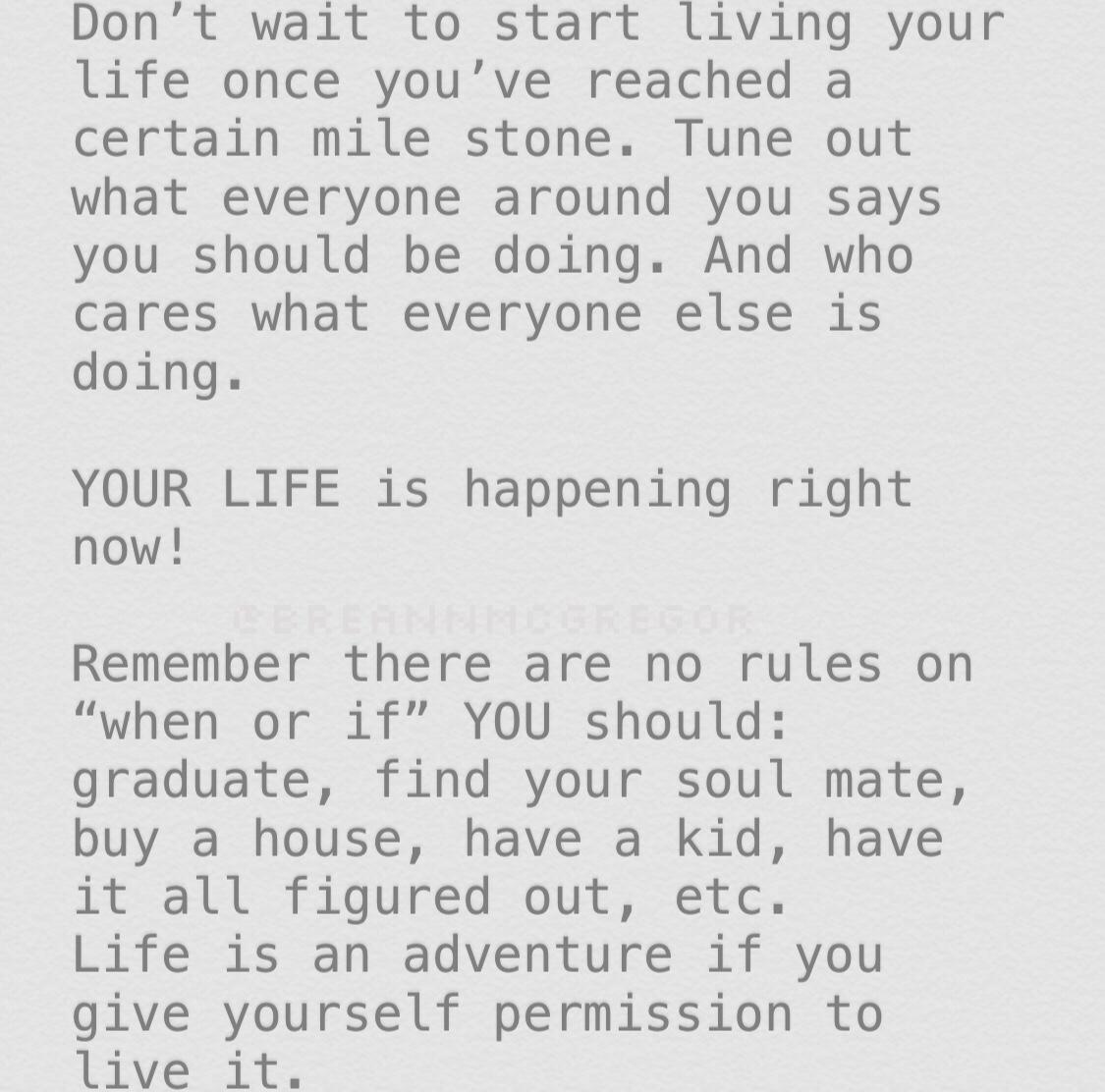 Don't Wait To Start Living